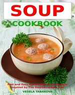Soup Cookbook: Fast and Easy Gluten-free Soup Recipes Inspired by the Mediterranean Diet (Free Gift): Soup Diet for Easy Weight Loss ( Paleo Ketogenic Diet Cooking Book 1) - Book Cover