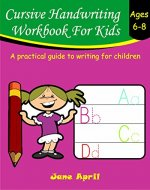 Cursive Handwriting Workbook For Kids: Ages 6-8 - Book Cover