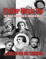 It's Our Music Too: The Black Experience in Classical Music - Book Cover