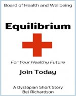 Equilibrium: For Your Healthy Future - A Dystopian Short Story - Book Cover