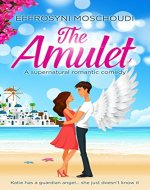 The Amulet: A Greek holiday story with a happily ever after ending - Book Cover