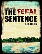 The Feral Sentence (Book1, Part 3) - Book Cover