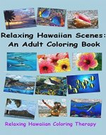 Relaxing Hawaiian Scenes: An Adult Coloring Book - Book Cover