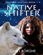 Native Shifter (Freedom Shifters Book 1) - Book Cover