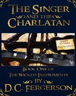 The Singer and the Charlatan (The Wicked Instruments Book 1) - Book Cover