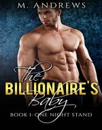 The Billionaire's Baby: One Night Stand (A Billionaire Romance Book 1) - Book Cover