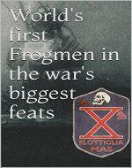 World's first Frogmen in the war's biggest feats: The raid on Alexandria - Book Cover
