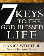 7 Keys to the God-Blessed Life - Book Cover