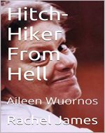 Hitch-Hiker From Hell: Aileen Wuornos - Book Cover