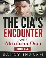The CIA's Encounter With Akinlana Osei: Book 4 - Book Cover