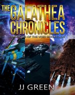 The Galathea Chronicles : Shadows of the Void Space Opera Serial Box Set Books 1 - 3 - Book Cover