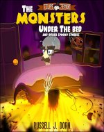 The Monsters Under the Bed: and Other Spooky Stories for Kids - Book Cover