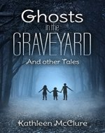 Ghosts in the Graveyard - Book Cover
