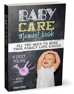 Baby care: Manual book. All you need to make your family life easier. First Year.: + bonus inside - Book Cover