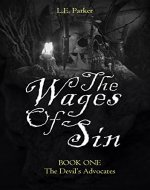 The Wages Of Sin: BOOK ONE: The Devil's Advocates - Book Cover