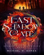 The Last Shadow Gate: The Shadow Gate Chronicles Book I - Book Cover