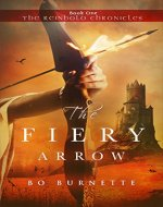 The Fiery Arrow (The Reinhold Chronicles Book 1) - Book Cover