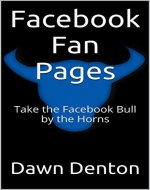Facebook Fan Pages: Take the Facebook Bull by the Horns - Book Cover