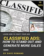 Classified Ads: How To Stand Out And Generate More Sales - Book Cover