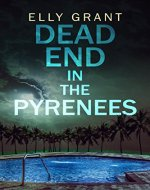 Dead End in the Pyrenees (Death in the Pyrenees Book 4) - Book Cover