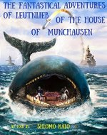 The Fantastical Adventures of Leutenlieb of the House of Munchausen: Great-Great-Great-Grandson of the Celebrated Baron Hieronymus of the House of Munchausen (Best Humorous Fiction) - Book Cover