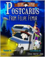Postcards from Felipe Femur: Arizona, California, Nevada, & New Mexico - Book Cover
