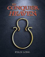 To Conquer Heaven - Book Cover