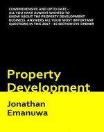 Property Development: Comprehensive and up-to date - all you have always wanted to know about the property development business - Book Cover