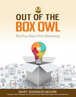 Out of the Box Owl: Not Your Basic Pitch Marketing! - Book Cover