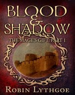 Blood and Shadow (The Mage's Gift Book 1) - Book Cover