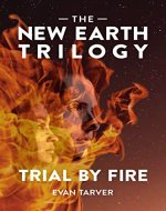 Trial by Fire (The New Earth Trilogy Book 1) - Book Cover