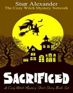 Sacrificed: A Cozy Witch Mystery Short Story Book Set - Book Cover
