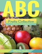 ABC Fruits Collection, Alphabet Series Collection. - Book Cover