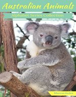 Australian animals, Alphabet series collection. - Book Cover