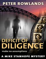 Deficit of Diligence: Make no assumptions (Mike Stanhope Mysteries Book 2) - Book Cover