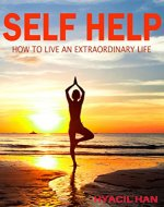 Self Help: Live an Extraordinary Life - Book Cover