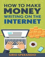 How To Make Money Writing On The Internet - Book Cover