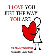 Books for kids: I Love You Just The Way You Are (Children's book about Love,Children's Emotions Books, Ages 3-5,Baby Books, Kids Book, Bedtime Story) (What Does Love Mean? 2) - Book Cover