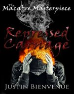 The Macabre Masterpiece: Repressed Carnage: (Poetry) - Book Cover
