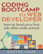 Coding Bootcamp to Web Developer: How to land your first...