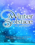 Winter Solstice: Short Stories from the Worlds of KP Novels (Kindle Press Anthologies Book 1) - Book Cover