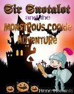 Sir Snotalot: and the Monstrous Cookie Adventure (Sir Snotalot Adventures Book 1) - Book Cover