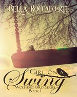 Girl on a Swing: Contemporary Romance (Wounded Bird Book 1) - Book Cover