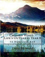 Crossed Wires: 52 Humorous and Inspirational Short Stories (Life's Outtakes Book 8) - Book Cover