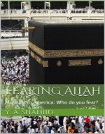 Fearing Allah: Muslims in America: Who do you fear? - Book Cover