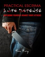 Practical Escrima Knife Defense: Defending Yourself against Knife Attacks (Vortex Control Self-Defense Book 2) - Book Cover