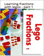 lego fractions 1: Learning fractions with legos - part 1 (lego math Book 3) - Book Cover