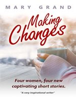 Making Changes: Four women, four new captivating short stories - Book Cover