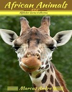 African Animals, ABC Alphabet series collection. (Animals : Alphabet series collection Book 1) - Book Cover