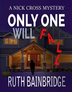 Only One Will Fall: The Nick Cross Mysteries: Book One - Book Cover